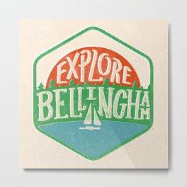 Explore Bellingham Metal Print