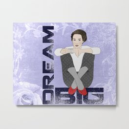 Dream Big Metal Print
