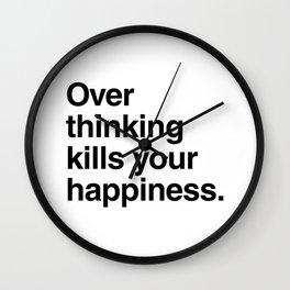 Overthinking kills your happiness Wall Clock