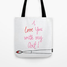 Love you with my Art Tote Bag