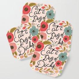 Pretty Swe*ry: Eat a Bag of D*cks Coaster