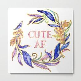 Cute AF Metal Print