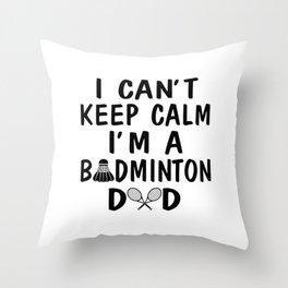 I'M A BADMINTON DAD Throw Pillow
