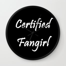 Certified Fangirl Wall Clock