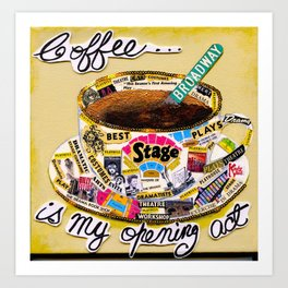 Coffee Is My Opening Act Art Print