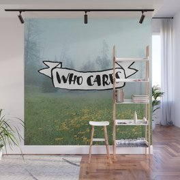 Who Cares Wall Mural