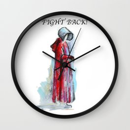 Fight Back / The Handmaid's Tale Wall Clock