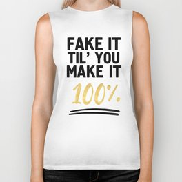 FAKE IT TIL YOU MAKE IT 100% - Motivational quote Biker Tank