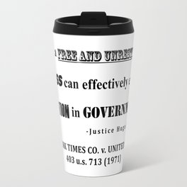 Only a free and unrestrained PRESS can effectively expose deception in GOVERNMENT Travel Mug
