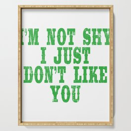 "Perfect Gift For Anti-Social Nerds Saying ""I'm Not Shy I Just Don't Like You"" T-shirt Design Serving Tray"