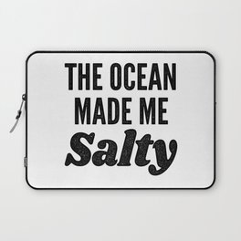 The Ocean Made Me Salty Laptop Sleeve
