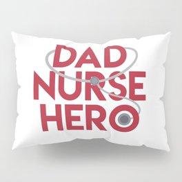 Dad Nurse Hero With Stethoscope 1 Pillow Sham