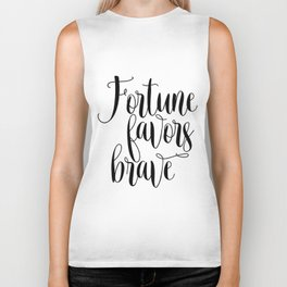 Printable art, Fortune favors brave, inspirational quote, Home decor Biker Tank