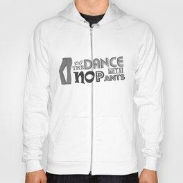 Dance With No Pants Hoody