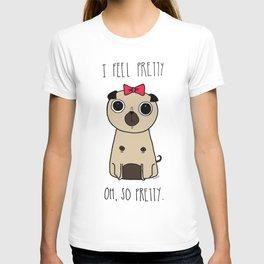 I feel pretty T-shirt