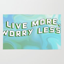 Live more, worry less. Rug