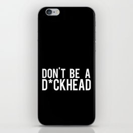 Don't Be A D*ckhead iPhone Skin