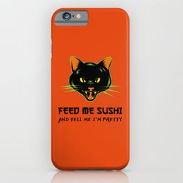 FEED ME SUSHI AND TELL ME I'M PRETTY iPhone Case
