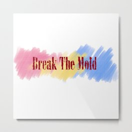 Break The Mold - Pan Pride Metal Print