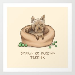 Yorkshire Pudding Terrier Art Print