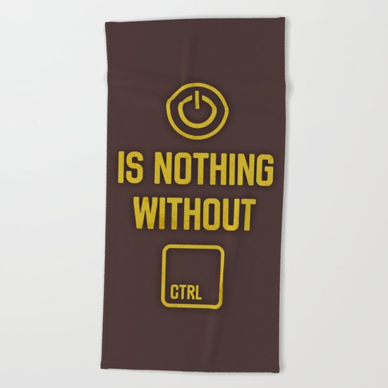 Power is nothing without Control Beach Towel