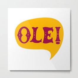Ole speech bubble Metal Print