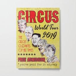 Political Circus Clowns World Tour 2019 Metal Print