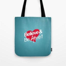 Believe & Be Alive! -V1Blue- Tote Bag