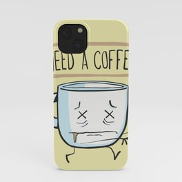 Need a Coffee iPhone Case