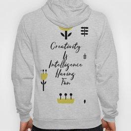 Black and Yellow Cute Saying - Creativity is Intelligence Having Fun Hoody