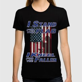 I Stand for the Flag - I Kneel for the Fallen T-shirt
