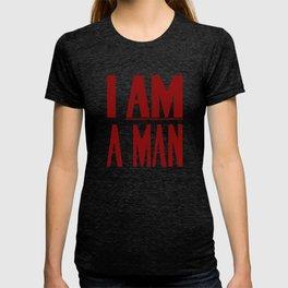 I Am A Man -- Civil Rights Poster T-shirt