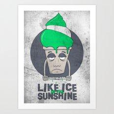 Like Ice in the Sunshine. Art Print