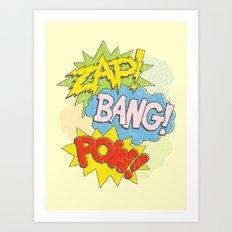Zap! Bang! Pow! Art Print