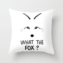 What the fox ? Throw Pillow