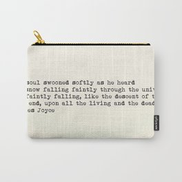 """""""His soul swooned slowly as he heard the snow falling faintly..."""" -James Joyce Carry-All Pouch"""