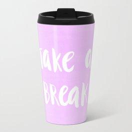 Take a break Travel Mug