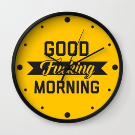 Good Fucking Morning, Funny Quote Wall Clock
