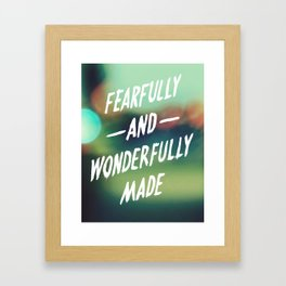 Fearfully and Wonderfully Made 2.0 Framed Art Print