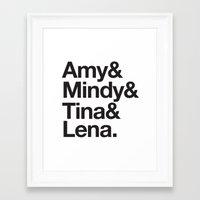 amy poehler Framed Art Prints featuring Amy & Mindy & Tina & Lena by crim