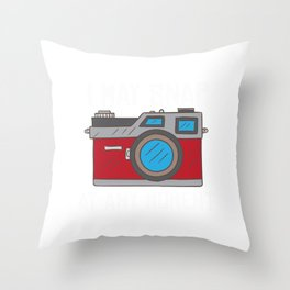 """I May Snap At Any Moment"" Perfectly Made Shirt For Photographers Or Hobbyist T-shirt Design Throw Pillow"