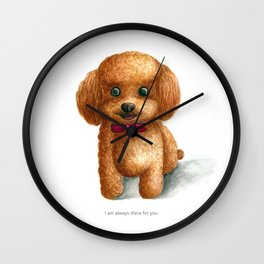 I am always there for you Wall Clock