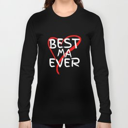 Best Ma Ever Cute Mothers Day Gift T-Shirt Long Sleeve T-shirt