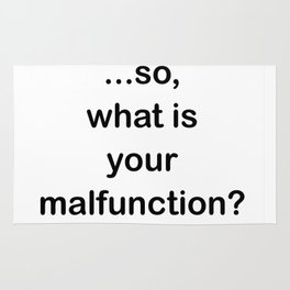 What is your Malfunction? Rug