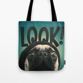 LOOK it's Lola the pug Tote Bag
