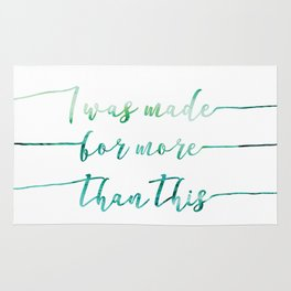 I was made for more than this // Tara Rug