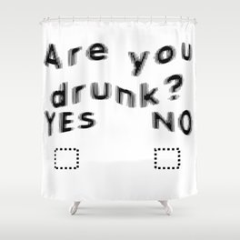Are You Drunk Test For Partygoers Black Text Shower Curtain