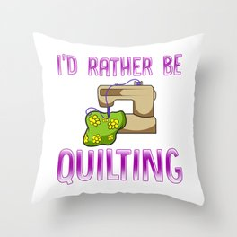 Rather Be Quilting for Quilt Maker and Handmade Seller Throw Pillow