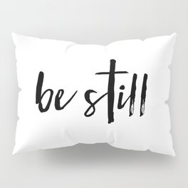 Be Still Cross Pillow Sham