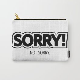 #SORRY! Not Sorry.  #society6 Carry-All Pouch